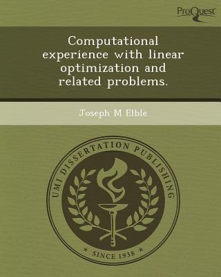 Computational Experience with Linear Optimization and Related Problems. written by Joseph M. Elble