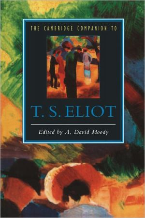 The Cambridge Companion to T. S. Eliot book written by A. David Moody
