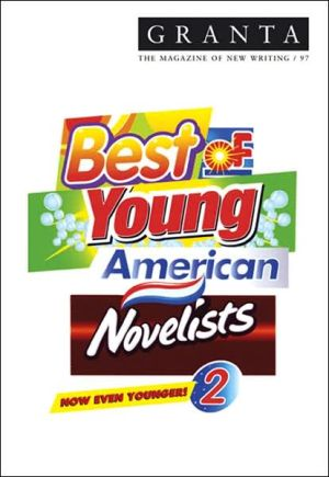 Granta 97: Best of Young American Novelists 2 written by Ian Jack