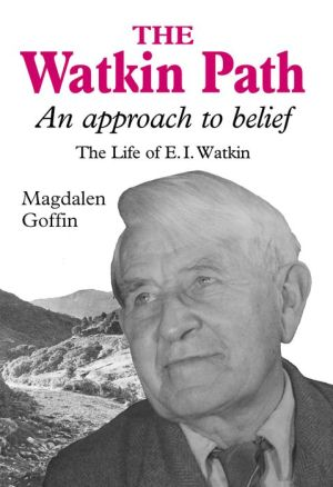 The Watkin Path: An Approach to Belief book written by Magdalen Goffin