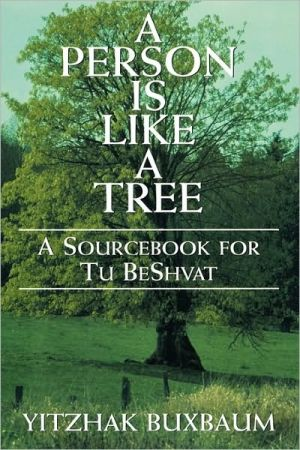 Person Is Like A Tree book written by Yitzhak Buxbaum