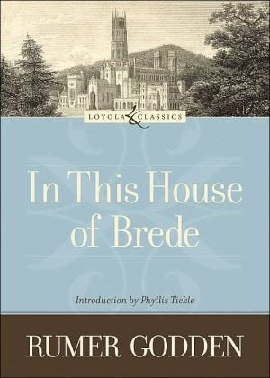 In This House of Brede (Loyola Classics) book written by Rumer Godden