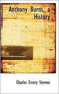 Anthony Burns, A History book written by Charles Emery Stevens