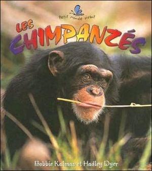 Les chimpanzes book written by Bobbie Kalman