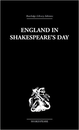 England in Shakespeare's Day written by George B. Harrison