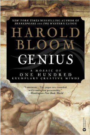 Genius: A Mosaic of One Hundred Exemplary Creative Minds book written by Harold Bloom