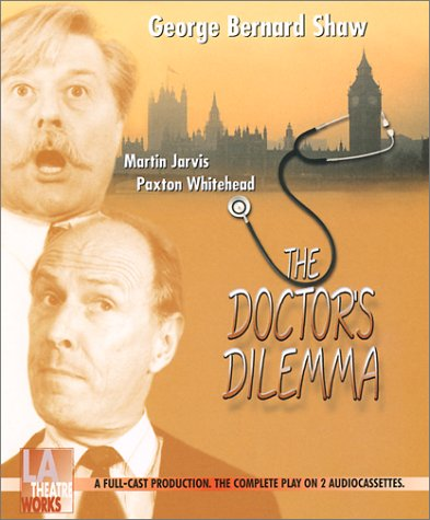 The Doctor's Dilemma book written by George Bernard Shaw