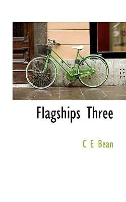 Flagships Three book written by Bean, C. E.