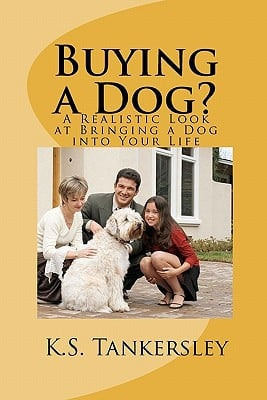 Buying a Dog? book written by K. S. Tankersley Ph. D.