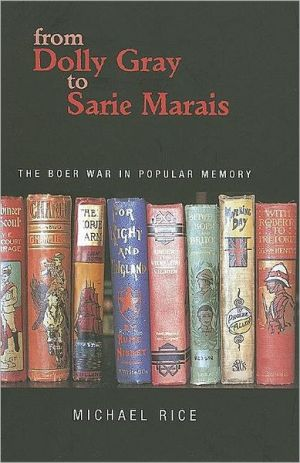 From Dolly Gray to Sarie Marais: The Boer War in Popular Memory book written by Michael Rice