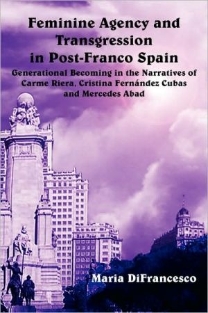 Feminine Agency And Transgression In Post-Franco Spain book written by Maria Difrancesco
