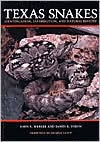 Texas Snakes: Identification, Distribution, and Natural History book written by John E. Werler