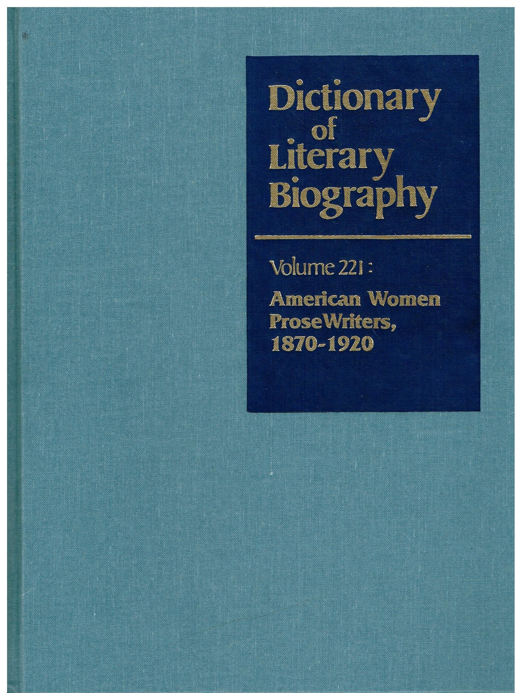 American Women Prose Writers, 1870-1920, Vol. 221 written by Sharon Harris