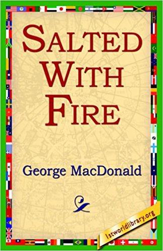 Salted with Fire book written by George MacDonald