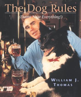 The Dog Rules book written by William J. Thomas