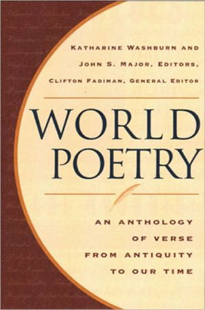 World Poetry: An Anthology of Verse from Antiquity to Our Time book written by Clifton Fadiman