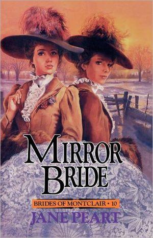 Mirror Bride, Vol. 10 book written by Jane Peart