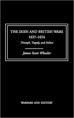 The Irish and British Wars book written by J Scott Wheeler