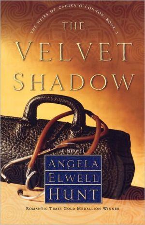 The Velvet Shadow book written by Angela Elwell Hunt