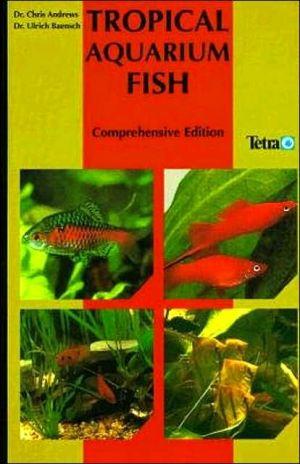 Tropical Aquarium Fish book written by Chris Andrews, Ulrich Baensch
