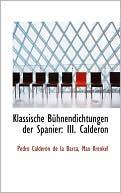 Klassische Ba'Hnendichtungen Der Spanier book written by Pedro Calderon de la Barca