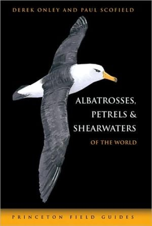 Albatrosses, Petrels and Shearwaters of the World book written by Derek Onley