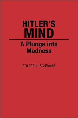 Hitler's Mind book written by Edleff H. Schwaab