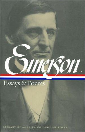 Ralph Waldo Emerson: Essays & Poems (Library of America College Edition) book written by Ralph Waldo Emerson