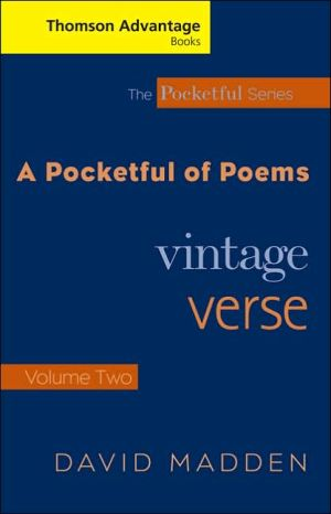 Cengage Advantage Books: Pocketful of Poems: Vintage Verse Vol. II book written by David Madden
