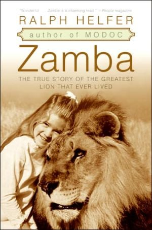 Zamba: The True Story of the Greatest Lion That Ever Lived book written by Ralph Helfer