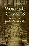Working Classics: Poems on Industrial Life book written by Peter Oresick