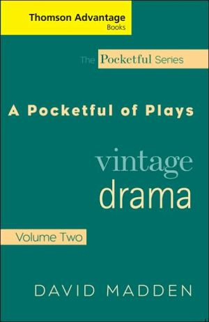 Cengage Advantage Books: Pocketful of Plays: Vintage Drama, Volume II written by David Madden