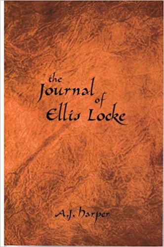 The Journal of Ellis Locke book written by A. J. Harper