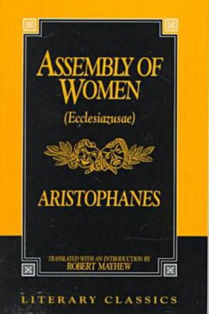 The Assembly of Women (Ecclesiazusae) book written by Aristophanes