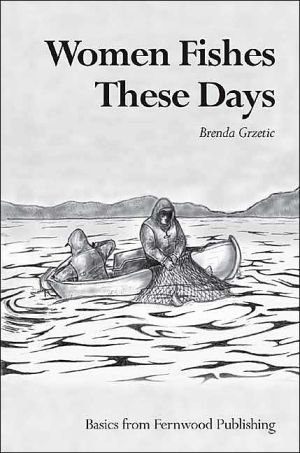 Women Fishes These Days book written by Brenda Grzetic