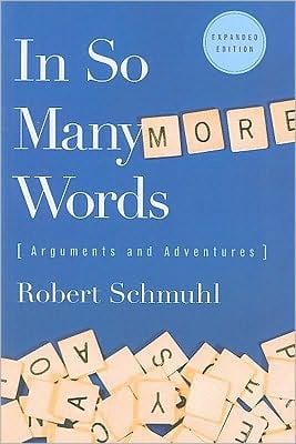 In So Many More Words: Arguments and Adventures, Second Edition written by Robert Schmuhl
