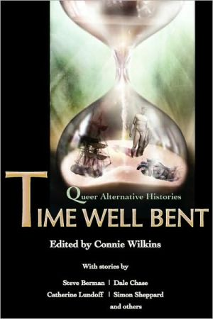 Time Well Bent book written by Connie Wilkins