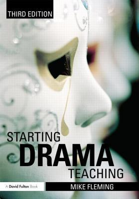 Starting Drama Teaching book written by Mike Fleming