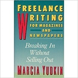 Freelance writing for magazines and newspapers book written by Yudkin Marcia