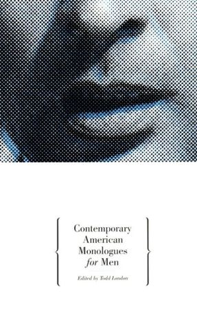 Contemporary American Monologues for Men book written by Todd London