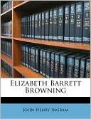 Elizabeth Barrett Browning book written by John Henry Ingram