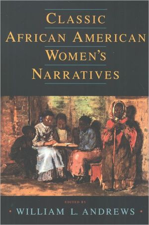 Classic African American Women's Narratives written by William L. Andrews