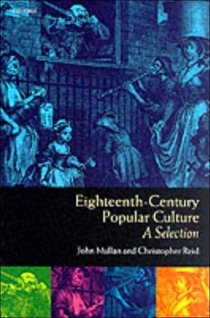 Eighteenth-Century Popular Culture: A Selection written by John Mullan