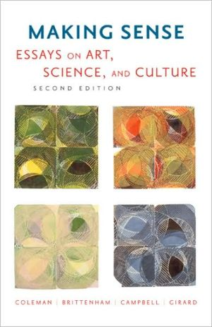 Making Sense: Essays on Art, Science, and Culture book written by Bob Coleman