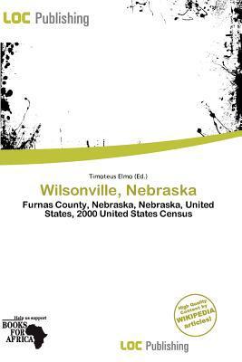 Wilsonville, Nebraska written by Timoteus Elmo