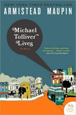 Michael Tolliver Lives (P.S. Series) book written by Armistead Maupin