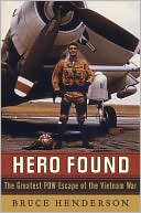 Hero Found: The Greatest Pow Escape of the Vietnam War book written by Bruce B. Henderson