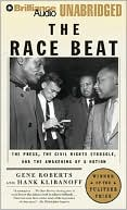 The Race Beat: The Press, the Civil Rights Struggle, and the Awakening of a Nation book written by Gene Roberts