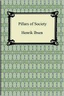 Pillars of Society book written by Henrik Ibsen
