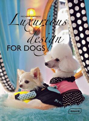 Luxurious Design for Dogs book written by Michelle Galindo